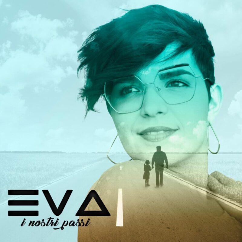 """Eva pubblica oggi """"I nostri passi"""" in radio e streaming"""