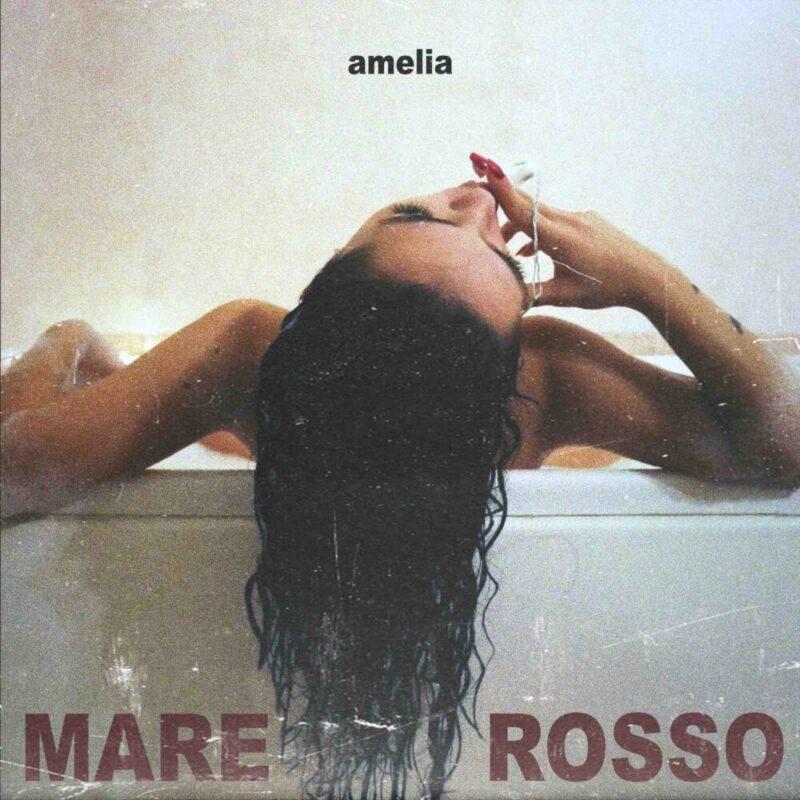 In radio e streaming Amelia con Mare Rosso, il nuovo brano